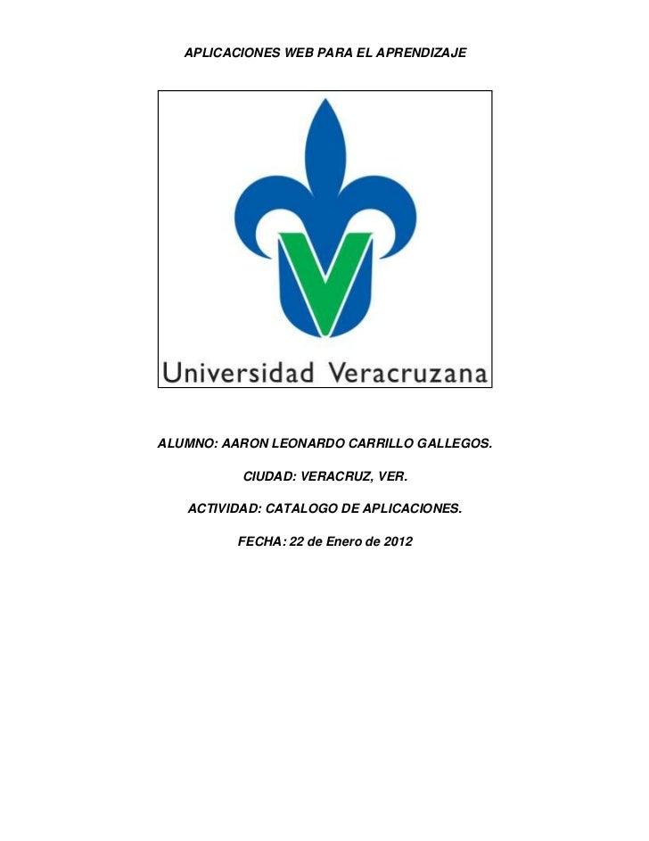 APLICACIONES WEB PARA EL APRENDIZAJEALUMNO: AARON LEONARDO CARRILLO GALLEGOS.          CIUDAD: VERACRUZ, VER.   ACTIVIDAD:...