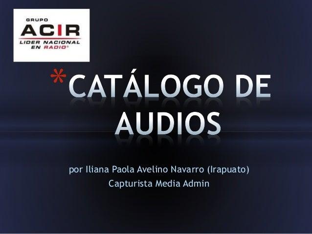 por Iliana Paola Avelino Navarro (Irapuato)  Capturista Media Admin  *