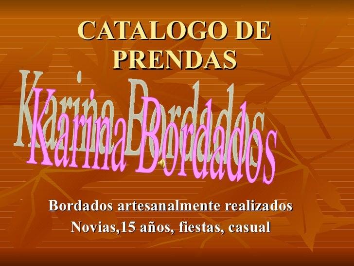 CATALOGO DE PRENDAS Bordados artesanalmente realizados Novias,15 años, fiestas, casual Karina Bordados