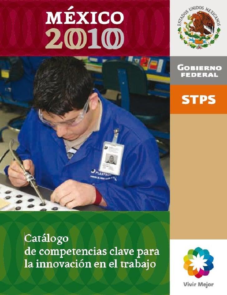 SECRETARÍA DEL TRABAJO Y PREVISIÓN SOCIALSubsecretaría de Inclusión LaboralCatálogo de competencias clave para la innovaci...