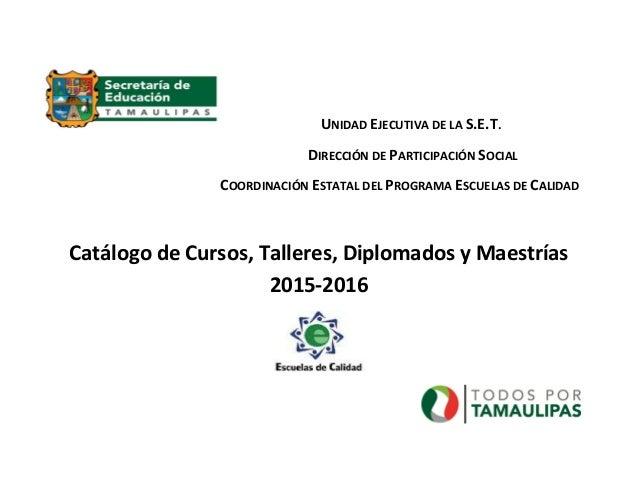 UNIDAD EJECUTIVA DE LA S.E.T. DIRECCIÓN DE PARTICIPACIÓN SOCIAL COORDINACIÓN ESTATAL DEL PROGRAMA ESCUELAS DE CALIDAD Catá...