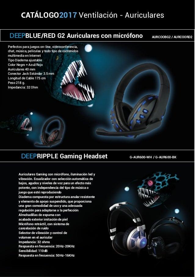 CATÁLOGO2017 Ventilación - Auriculares Auriculares Gaming con micrófono, iluminación led y vibración. Ecualizador con sele...