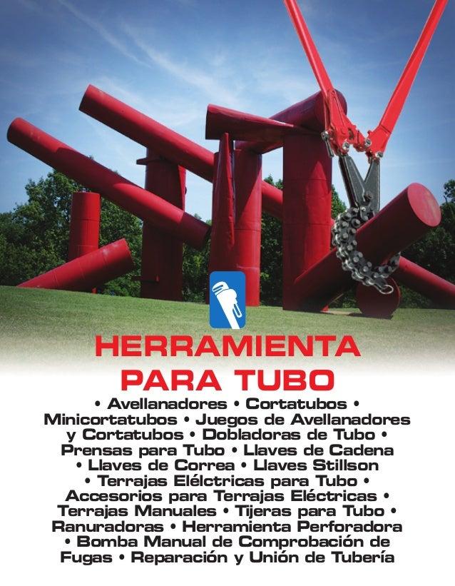 HERRAMIENTA  PARA TUBO  • Avellanadores • Cortatubos • Minicortatubos • Juegos de Avellanadores y Cortatubos • Dobladoras ...