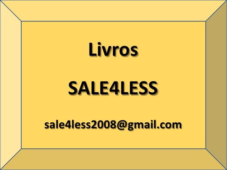LivrosSALE4LESSsale4less2008@gmail.com(21) 3717-5181<br />