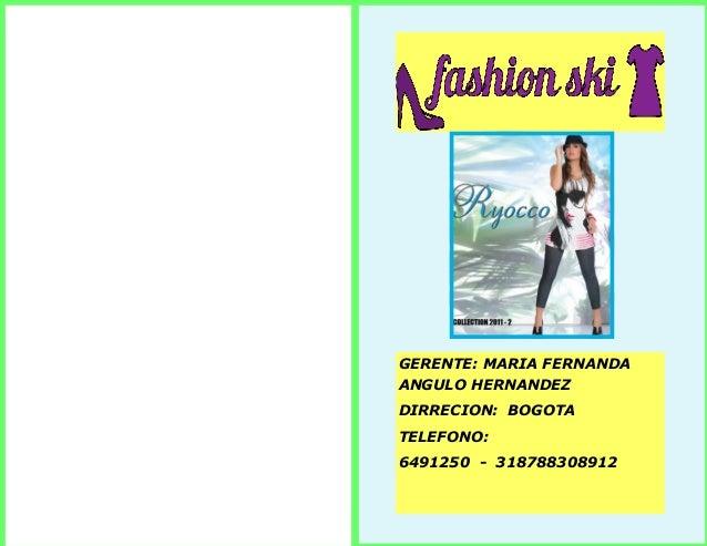 GERENTE: MARIA FERNANDA ANGULO HERNANDEZ  DIRRECION: BOGOTA  TELEFONO:  6491250 - 318788308912