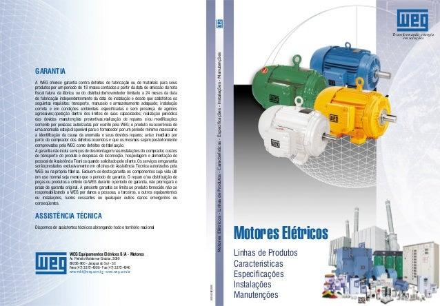 Motores Elétricos - Linhas de Produtos - Características - Especificações - Instalações - Manutenções  Transformando energ...