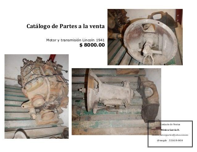 Catálogo  de  Partes  a  la  venta      Motor y transmisión Lincoln 1941 $ 8000.00 Contacto  de  Ventas...
