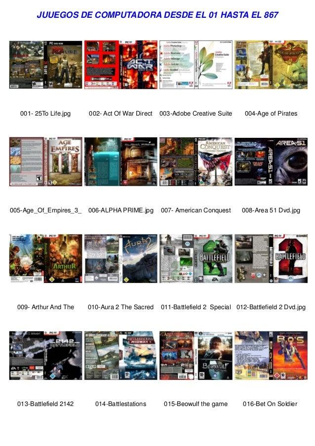 JUUEGOS DE COMPUTADORA DESDE EL 01 HASTA EL 867  001- 25To Life.jpg  002- Act Of War Direct  003-Adobe Creative Suite  004...