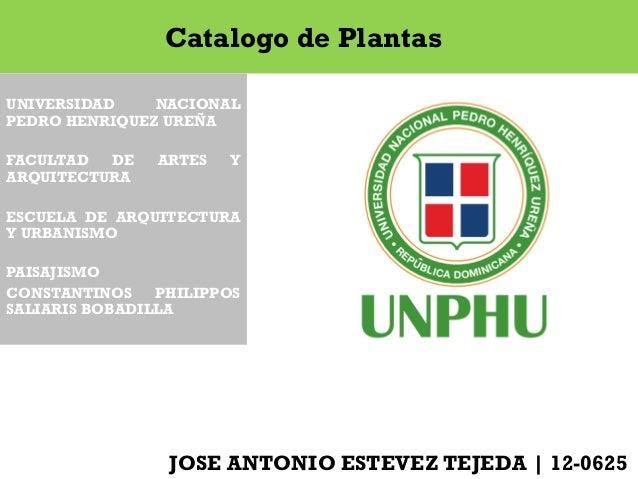 UNIVERSIDAD NACIONAL PEDRO HENRIQUEZ UREÑA FACULTAD DE ARTES Y ARQUITECTURA ESCUELA DE ARQUITECTURA Y URBANISMO PAISAJISMO...