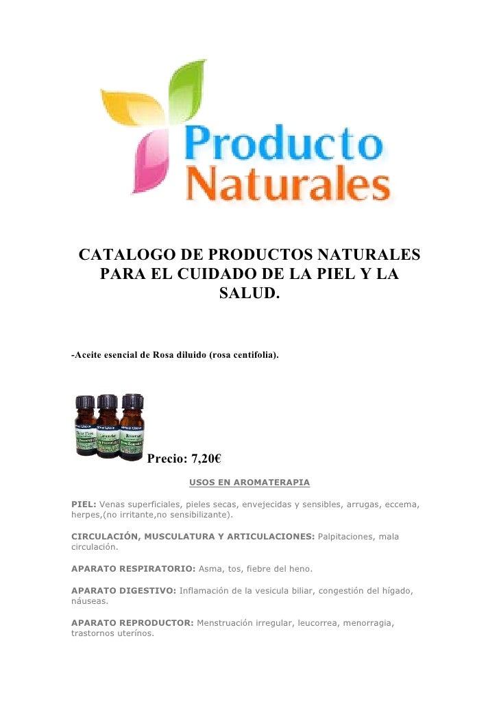 CATALOGO DE PRODUCTOS NATURALES   PARA EL CUIDADO DE LA PIEL Y LA               SALUD.-Aceite esencial de Rosa diluido (ro...