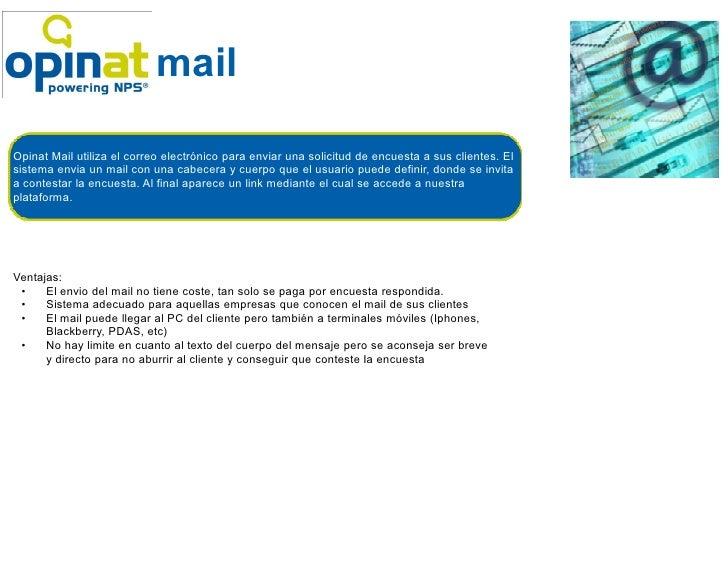 mailOpinat Mail utiliza el correo electrónico para enviar una solicitud de encuesta a sus clientes. Elsistema envia un mai...