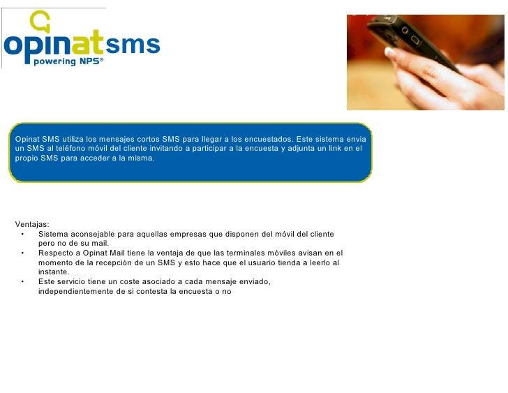 Como funciona, ejemplo de mail.                        smsOpinat SMS utiliza los mensajes cortos SMS para llegar a los enc...