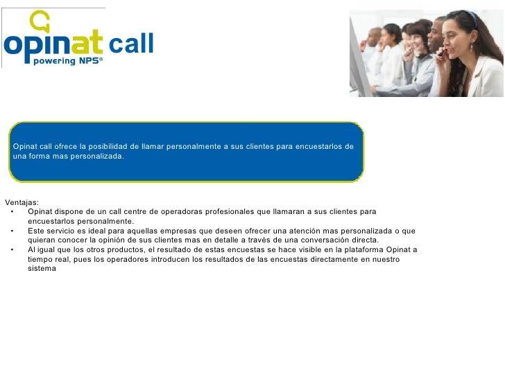 Como funciona, ejemplo de mail.                            call  Opinat call ofrece la posibilidad de llamar personalmente...