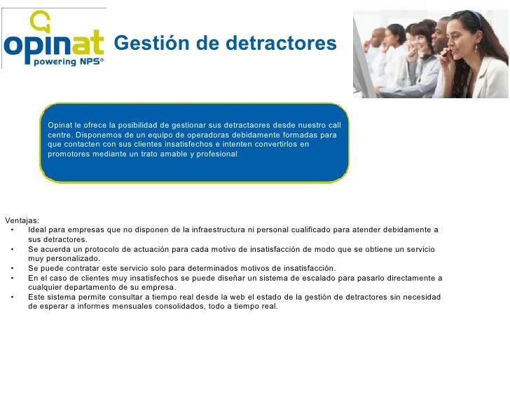 Gestión de detractores           Opinat le ofrece la posibilidad de gestionar sus detractaores desde nuestro call         ...