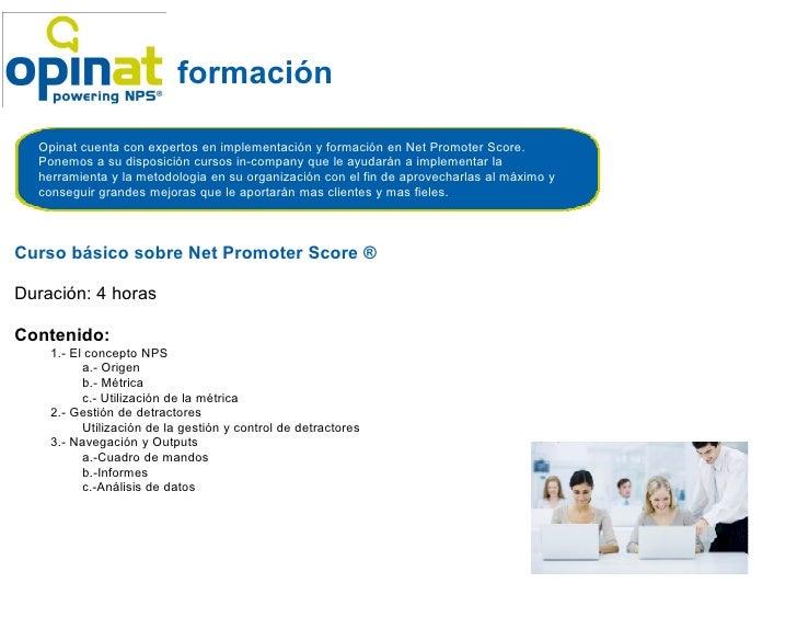 formación  Opinat cuenta con expertos en implementación y formación en Net Promoter Score.  Ponemos a su disposición curso...