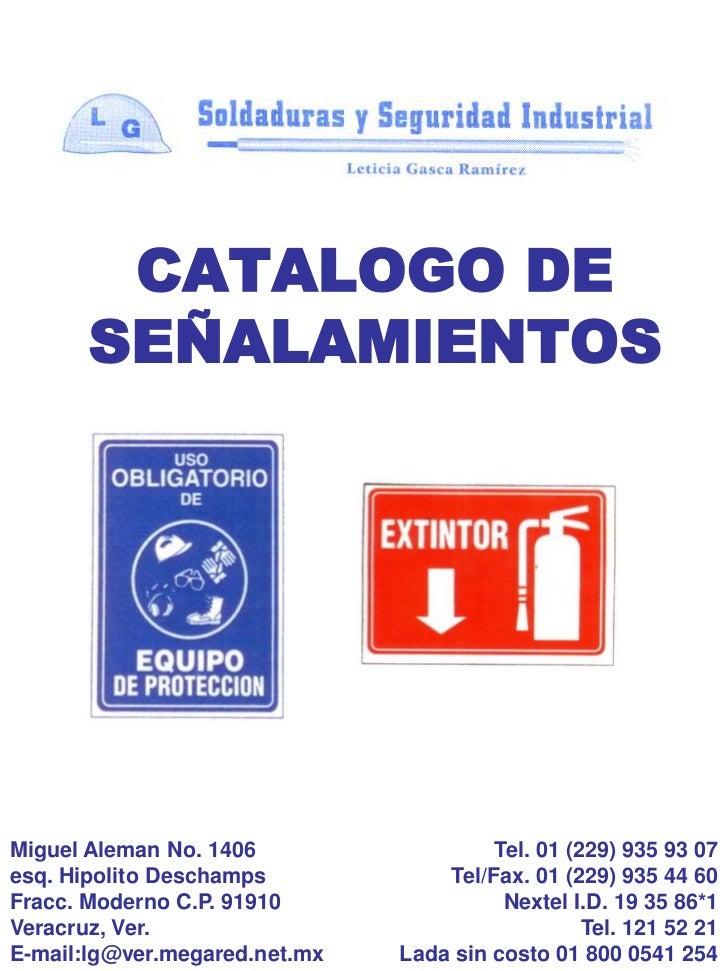 CATALOGO DE SEÑALAMIENTOS<br />Miguel Aleman No. 1406<br />esq. Hipolito Deschamps<br />Fracc. Moderno C.P. 91910<br />Ver...