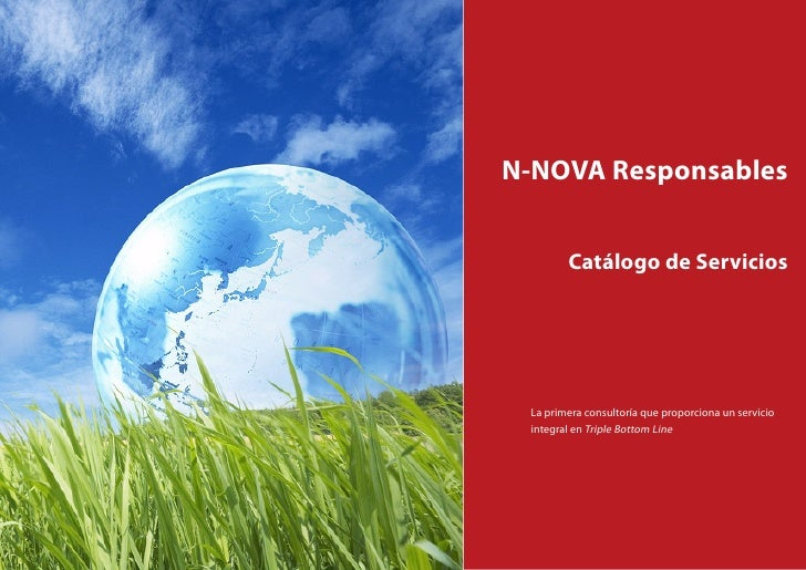 N-NOVA Responsables        Catálogo de Servicios La primera consultoría que proporciona un servicio integral en Triple Bot...