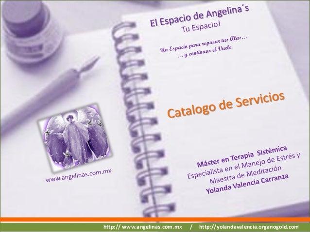 http:// www.angelinas.com.mx   /   http://yolandavalencia.organogold.com