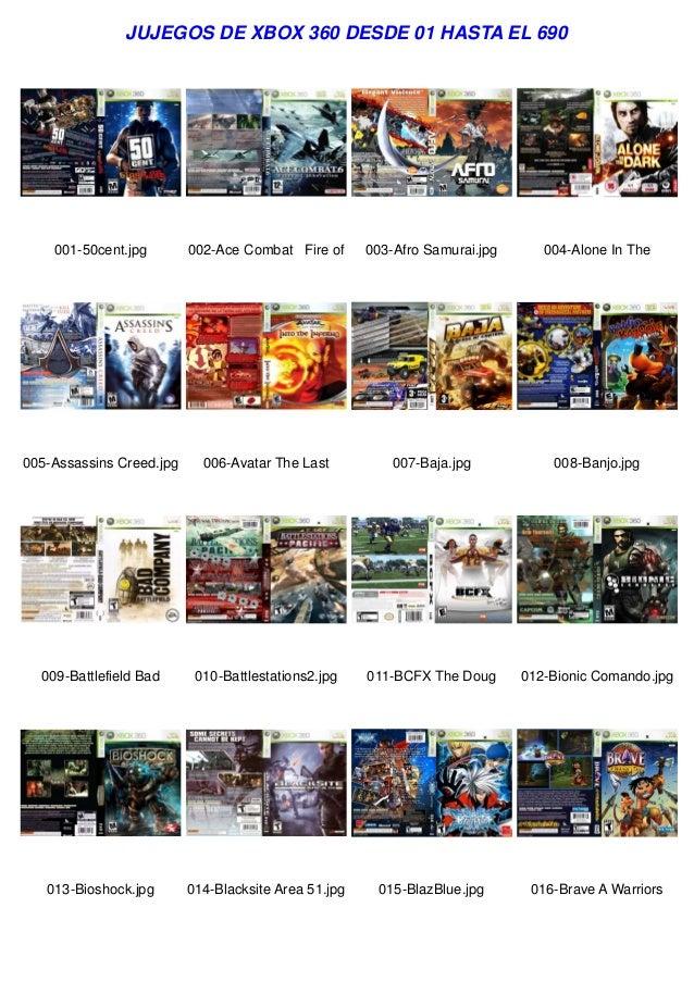 JUJEGOS DE XBOX 360 DESDE 01 HASTA EL 690  001-50cent.jpg  002-Ace Combat Fire of  003-Afro Samurai.jpg  004-Alone In The ...