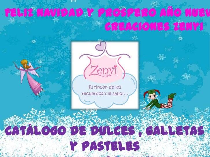 Feliz Navidad y Prospero Año Nuev                 Creaciones ZenyiCatálogo de dulces , galletas         y pasteles
