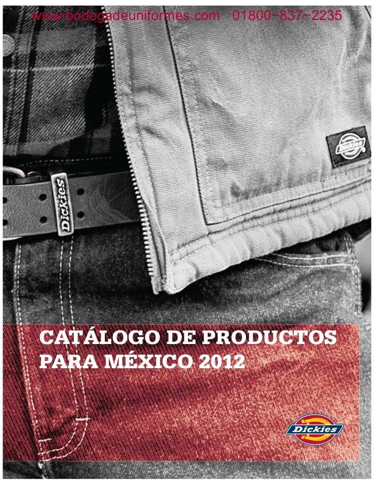 www.bodegadeuniformes.com 01800−837−2235CATÁLOGO DE PRODUCTOSPARA MÉXICO 2012