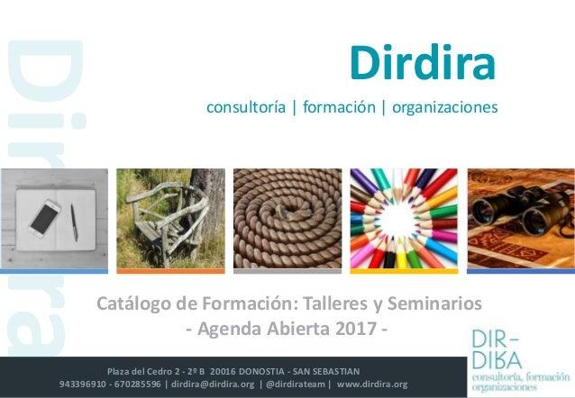 Plaza del Cedro 2 - 2º B 20016 DONOSTIA - SAN SEBASTIAN 943396910 - 670285596 | dirdira@dirdira.org | @dirdirateam | www.d...
