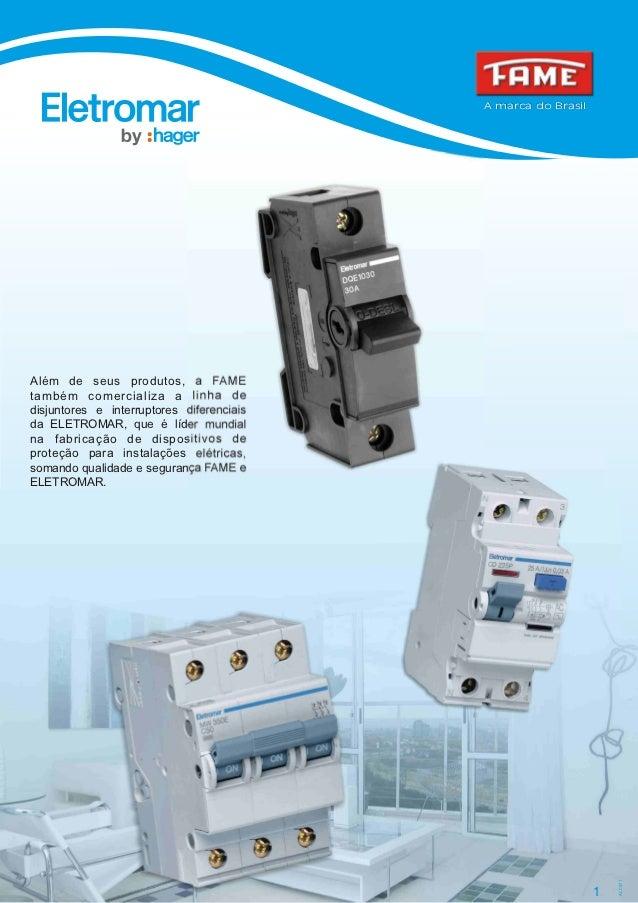 A marca do BrasilAlém de seus produtos, a FAMEtambém comercializa a linha dedisjuntores e interruptores diferenciaisda ELE...