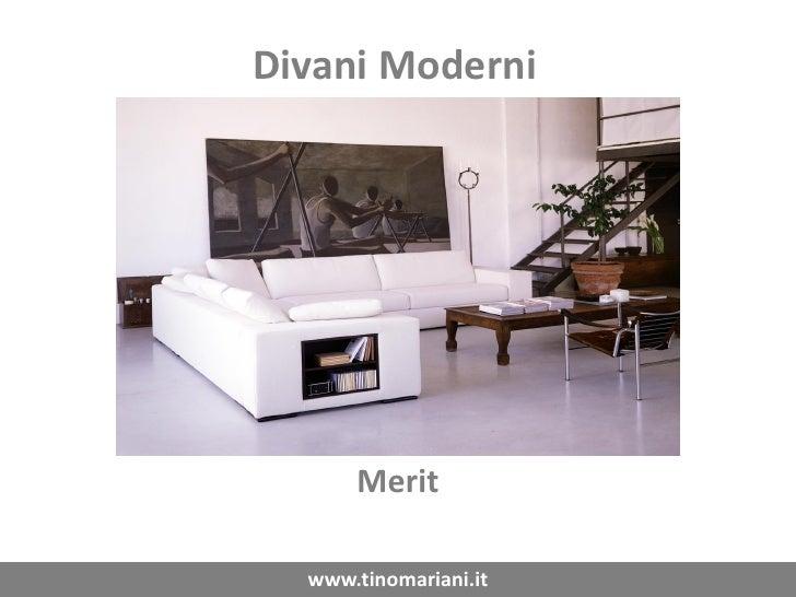 Divani Moderni           Merit    www.tinomariani.it