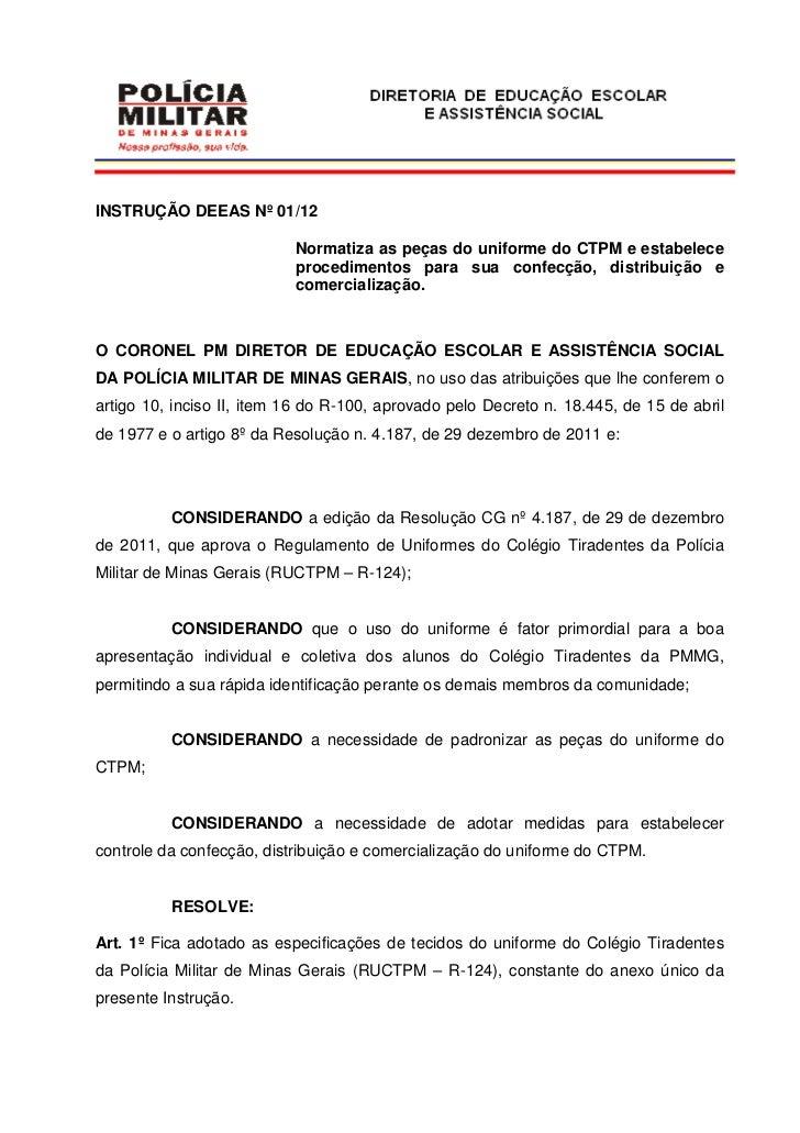 INSTRUÇÃO DEEAS Nº 01/12                           Normatiza as peças do uniforme do CTPM e estabelece                    ...