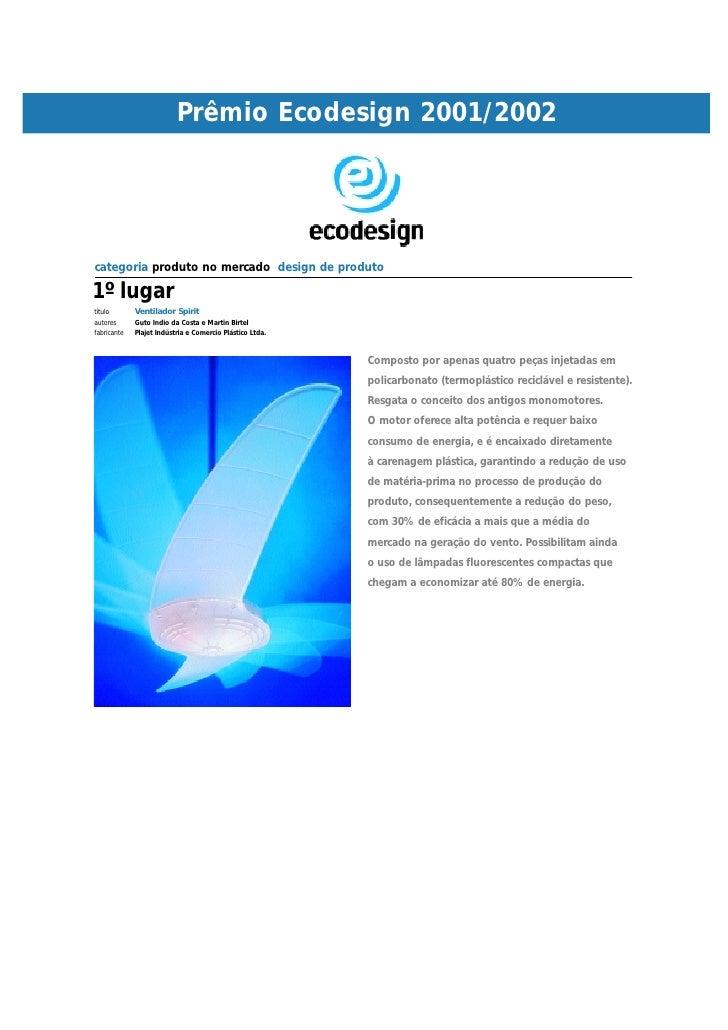 Prêmio Ecodesign 2001/2002     categoria produto no mercado design de produto  1º lugar título       Ventilador Spirit aut...