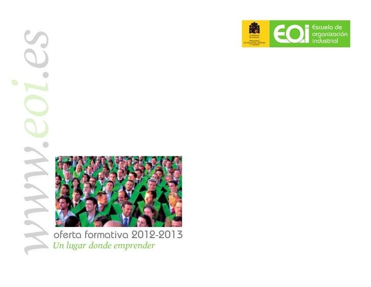 www.eoi.es        oferta formativa 2012-2013        Un lugar donde emprender