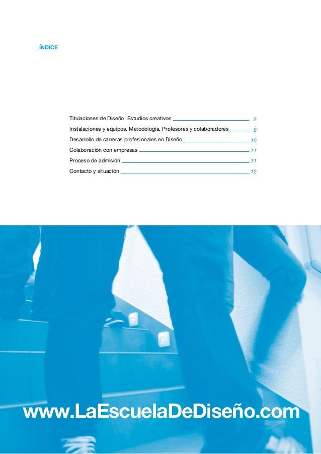 ÍNDICE  Titulaciones de Diseño. Estudios creativos  2  Instalaciones y equipos. Metodología. Profesores y colaboradores  8...