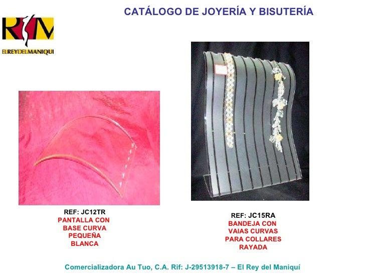 CATÁLOGO DE JOYERÍA Y BISUTERÍA Comercializadora Au Tuo, C.A. Rif: J-29513918-7 – El Rey del Maniquí REF: JC12TR PANTALLA ...