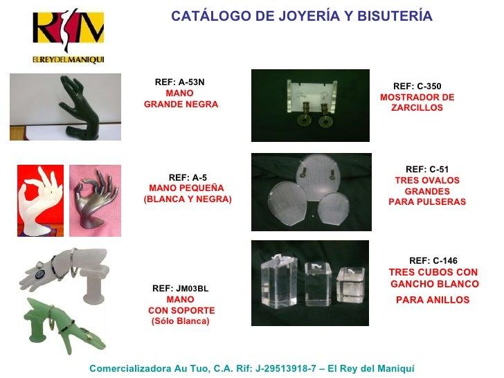 CATÁLOGO DE JOYERÍA Y BISUTERÍA Comercializadora Au Tuo, C.A. Rif: J-29513918-7 – El Rey del Maniquí REF: A-53N MANO GRAND...