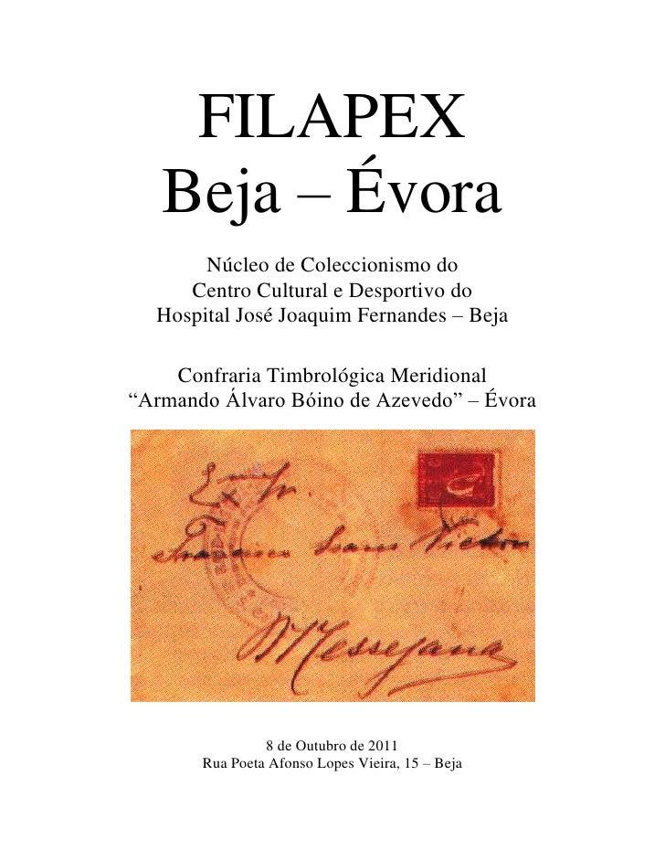 FILAPEX<br />Beja – Évora <br />Núcleo de Coleccionismo do<br />Centro Cultural e Desportivo do<br />Hospital José Joaquim...