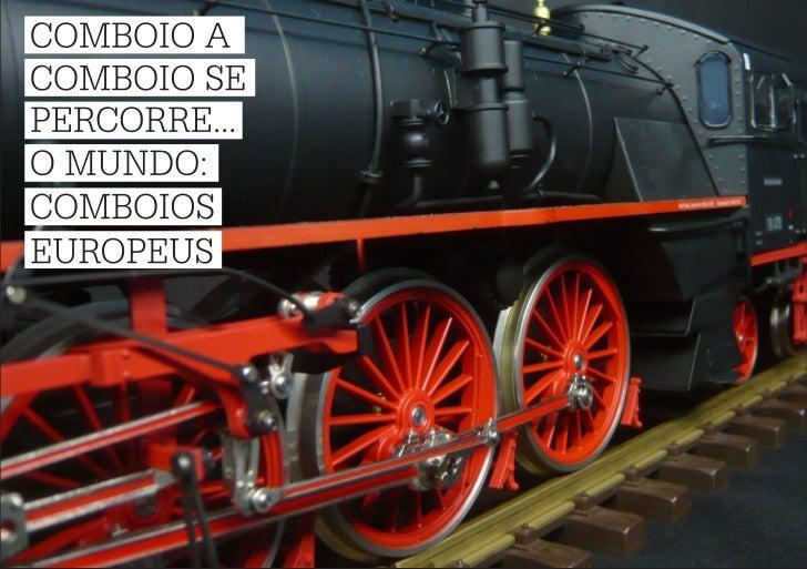 Comboio a comboio se percorre... o mundo: comboios europeus