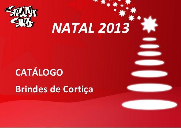 NATAL 2013 CATÁLOGO Brindes de Cortiça