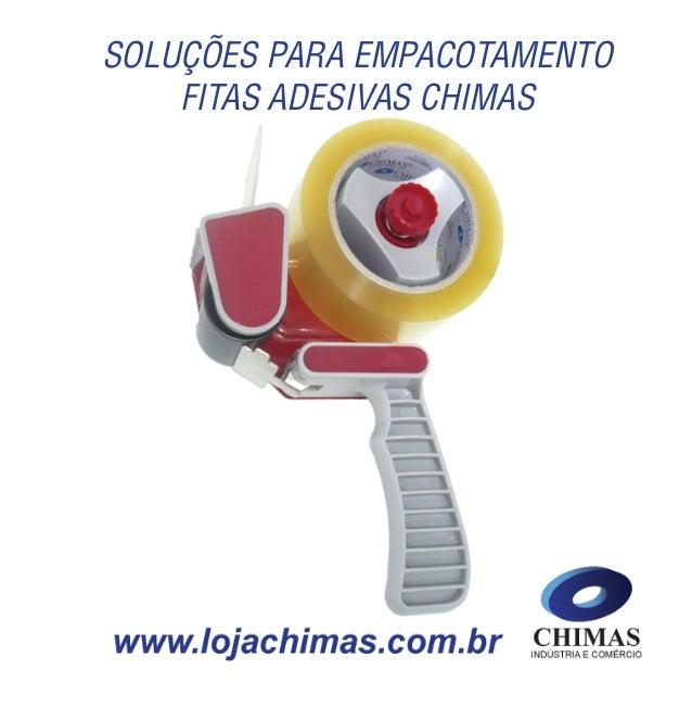 SOLUÇÕES PARA EMPACOTAMENTO FITAS ADESIVAS CHIMAS