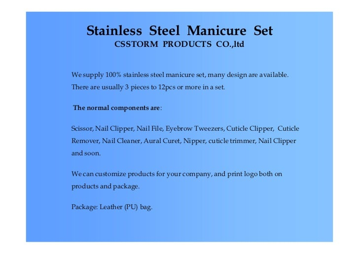Stainless Steel Manicure Set              CSSTORM PRODUCTS CO.,ltdWe supply 100% stainless steel manicure set, many design...