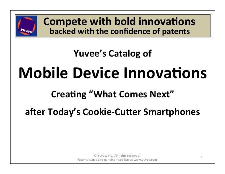 Compete	  with	  bold	  innova6ons	      	  	  	  	  	  	  	  backed	  with	  the	  confidence	  of	  patents	...