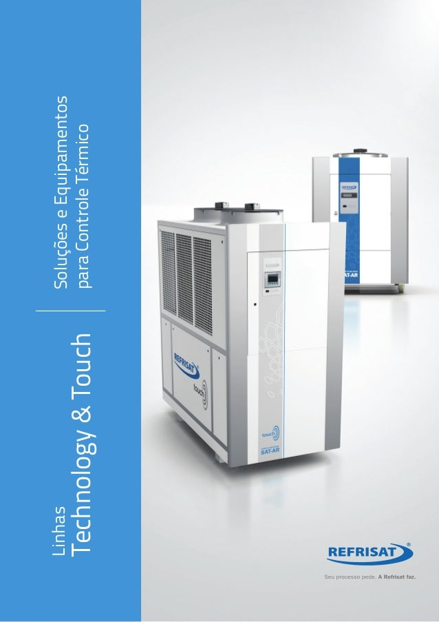 Linhas               Soluções e EquipamentosTechnology & Touch   para Controle Térmico