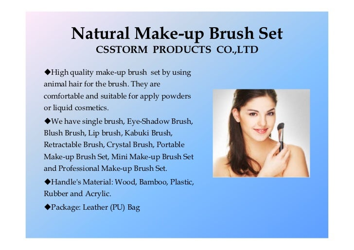Natural Make-up Brush Set                CSSTORM PRODUCTS CO.,LTDHigh quality make-up brush set by usinganimal hair for t...
