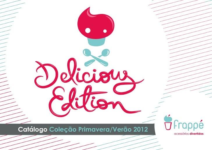 Frappé | Coleção Delicious Edition | Verão 2011