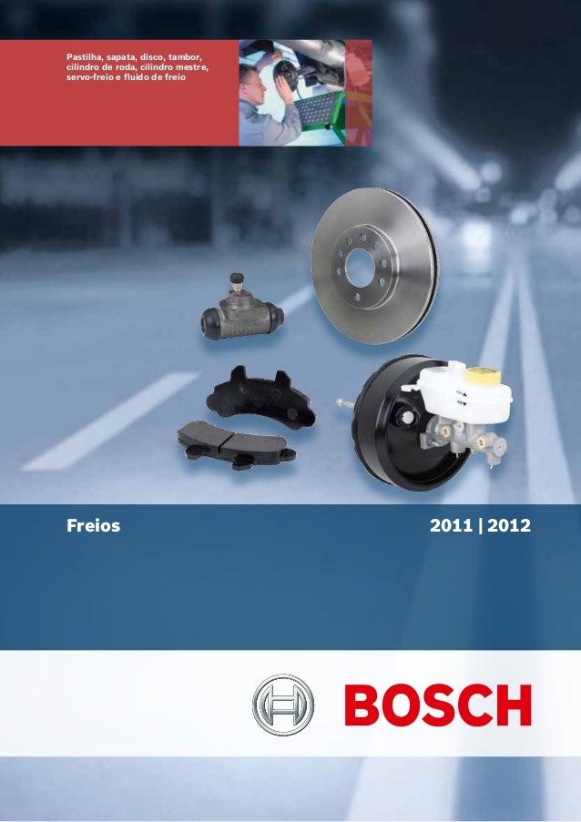 Pastilha, sapata, disco, tambor, cilindro de roda, cilindro mestre, servo-freio e fluido de freio 2011 | 2012Freios