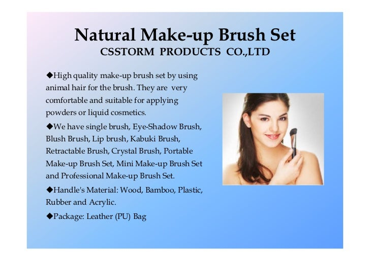 Natural Make-up Brush Set               CSSTORM PRODUCTS CO.,LTDHigh quality make-up brush set by usinganimal hair for th...