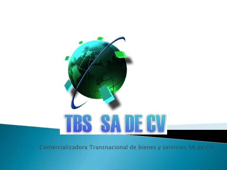 Comercializadora Transnacional de bienes y servicios SA de CV
