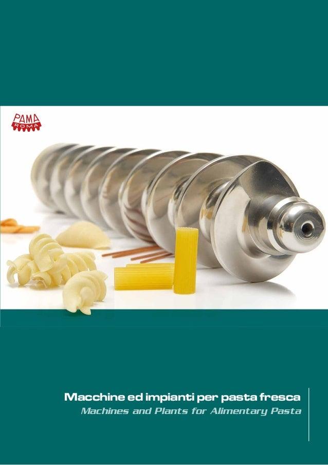 1 Machines and Plants for Alimentary Pasta Macchine ed impianti per pasta fresca