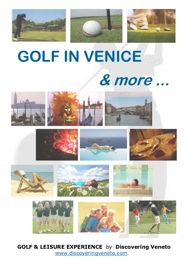 GOLF IN VENICE                        & more ...GOLF & LEISURE EXPERIENCE by Discovering Veneto           www.discoveringv...