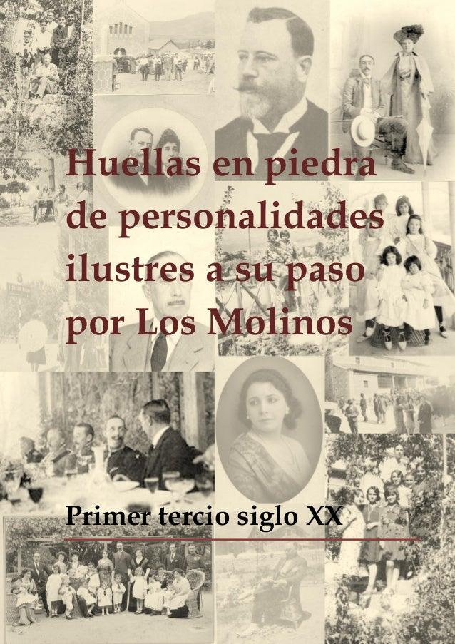 Huellas en piedra de personalidades ilustres a su paso por Los Molinos Primer tercio siglo XX