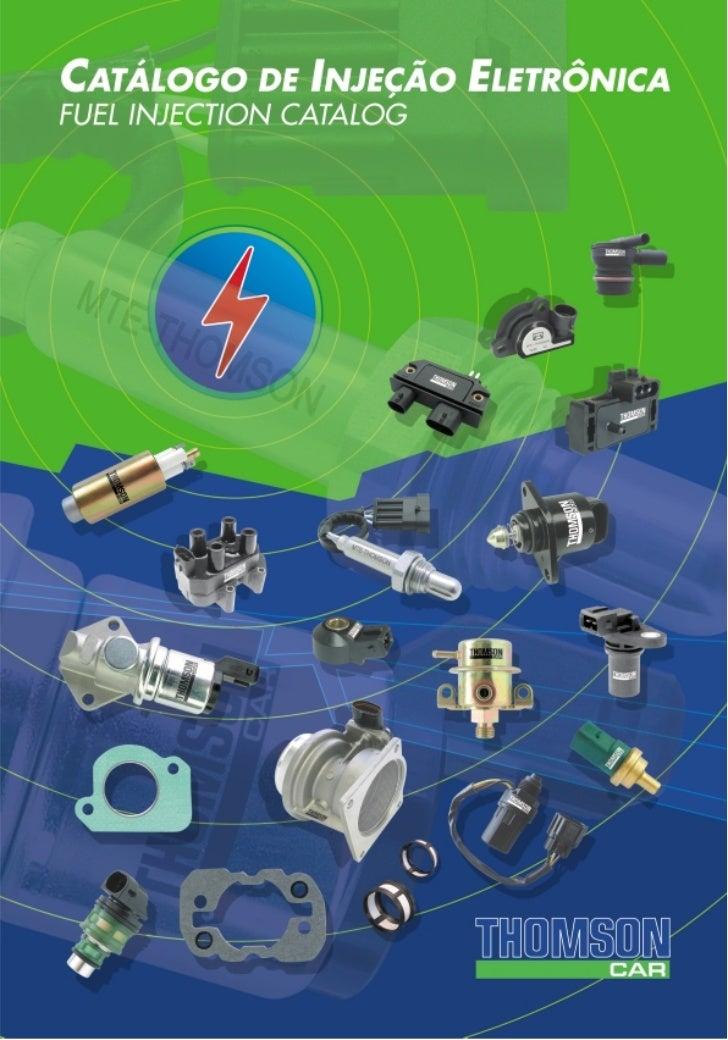 Prezado Parceiro,A MTE-THOMSON lança mais este catálogo de peças para Injeção Eletrônicaatendendo todos os veículos nacion...